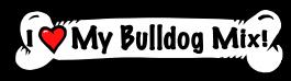 I love my Bulldog Mix Dog Bone Sticker