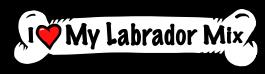 I love my Labrador Mix Dog Bone Sticker