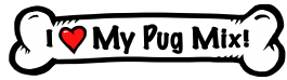 I love my Pug Mix Dog Bone Sticker